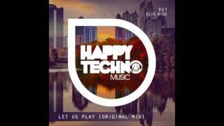 Elio Riso - Let us play (Original Mix) [Happy Techno Music]