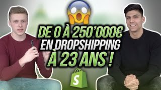 DE 0 À 250'000€ EN DROPSHIPPING SUR SHOPIFY À 23 ANS - INTERVIEW SAMUEL