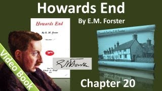Chapter 20 - Howards End by E. M. Forster