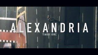 TIAGO IORC - Alexandria (Clipe Oficial)