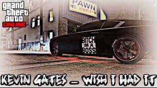 GTA Online ((Music Video)) Kevin Gates - Wish I Had It [HQ]