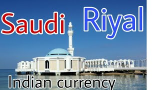 Saudi reyal indain rupees exchange rate today