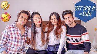 BFF TAG ft. Unnati, Sanket & Tanzeel   Aashna Hegde