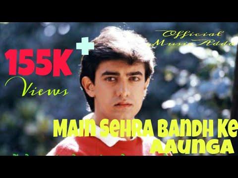 Main Sehra Bandh ke Aaunga Mera Wada Hai Amir khan & Madhuri Dixit 1990