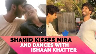 Shahid Kapoor kisses wife Mira and Dances with Ishaan Khatter