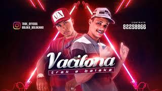 TRAK E BALAKA - VACILONA (Canal Brega Exclusivo)