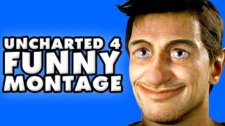 Uncharted 4 Funny Montage!
