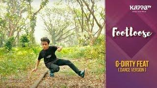 G-Dirty Feat. Hd(Dance Version) - Abhai Sreekumar - Footloose - Kappa TV