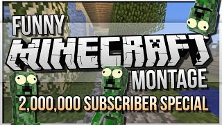 Minecraft | FUNNY MOMENTS MONTAGE | 2,000,000 Subscribers Celebration!