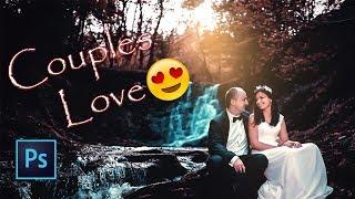 Couples Love - Photoshop Cinematic Colour Effect   Pre Wedding Photography   Photoshop cc Tutorial  
