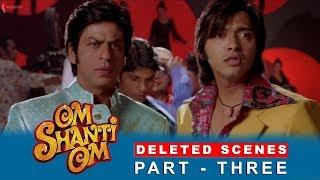 Om Shanti Om | Deleted Scenes | Deepika Padukone, Shah Rukh Khan & Shreyas Talpade