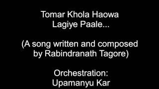 Orchestration of 'Tomar Khola Haowa' by Upamanyu Kar