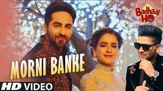 Guru Randhawa: Morni Banke Full Video | Badhaai Ho | Tanishk Bagchi | Neha K | Ayushmann K, Sanya M