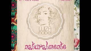 Mais que a mim -   Ep naturalemnte Luiza Nobel