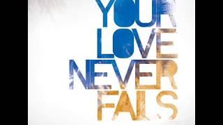 Jesus Culture   Your Love Never Fails - Full Album