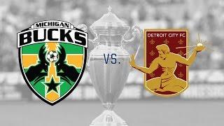 Lamar Hunt U.S. Open Cup: Michigan Bucks vs. Detroit City FC: Highlights - May 13, 2015