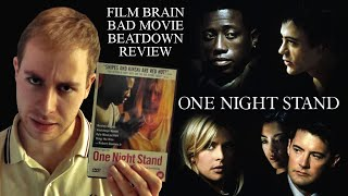 Bad Movie Beatdown: One Night Stand (REVIEW)
