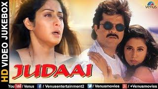 JUDAAI - HD Songs   Anil Kapoor   Urmila Matondkar   Sridevi   VIDEO JUKEBOX   Romantic Hindi Songs