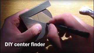 Idea for a DIY center finder