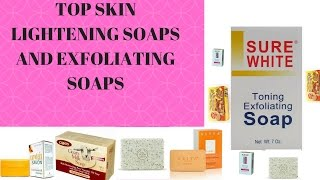 Top SKin Lightening Soaps And Exfoliating Soaps
