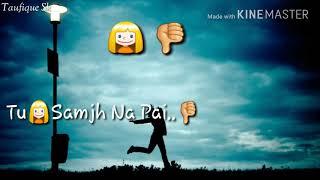 bilal saeed' Kaash whatsup status lyrics