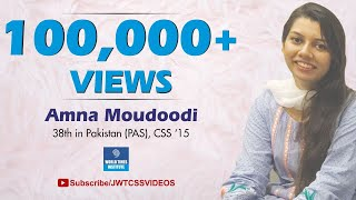 Video Interview: Amna Moudoodi (38th Position - CSS 2015)
