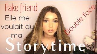 Storytime : Fake friend, elle avait une face cachée PARTIE 1