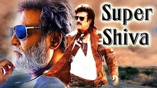 SUPER SHIVA  RAJINIKANTH FULL HINDI DUBBED MOVIE