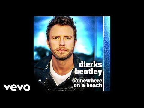 Download Dierks Bentley - Somewhere On A Beach (Audio)