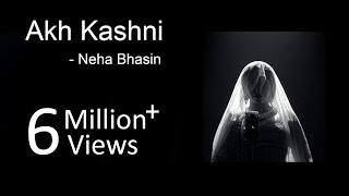 Akh Kashni - Neha Bhasin | Punjabi Folk Song