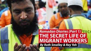 Ramadan Diaries: The Secret Life Of Migrant Workers   CNA Insider