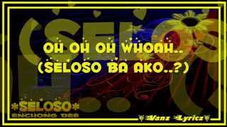 Seloso (Lyrics) - Enchong Dee