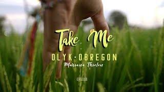 OLYK & Obregon - Take Me (Lyric Video) ft. Mariana Thielen
