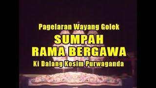 Wayang Golek - SUMPAH RAMA BERGAWA - Kosim Purwaganda