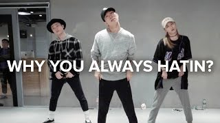 Why You Always Hatin? - YG ft. Drake, Kamaiyah / Jihoon Kim Choreography