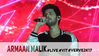 Armaan Malik Live At #VIT | Verve 2K17