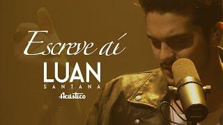 Luan Santana - Escreve aí - (Vídeo Oficial) -