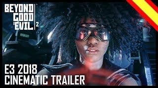 Beyond Good & Evil 2: E3 2018 Trailer Cinemático [Spanish Fandub]