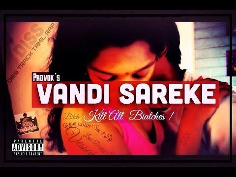 VANDI SARAKE - PROVOK - TAMIL RAP (Official Video Song)   Tamil Bad Word Songs   Vandi Sarake Pundai