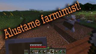 Alustame farmimist! (täna mängime minecrafti 7.osa)