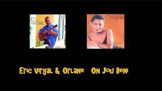 Eric Virgal & Orlane   On Jou Beni