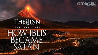 How Iblis Became Satan (Birth of the Devil)