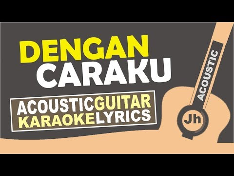 Arsy Widianto Ft Brisia Jodie Dengan Caraku Karaoke Acoustic Lyric