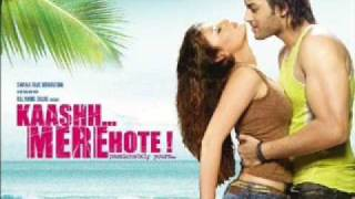 Kaash Mere Hote(Male) Kaash Mere Hote movie song download