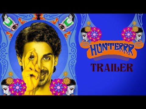 Hunterrr (2015) Official Trailer | Gulshan Devaiah, Radhika Apte, Sai Tamhankar | Latest Bollywood