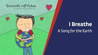I Breathe – A Song for the Earth | World Environment Day