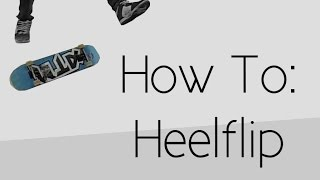 How To: Heelflip