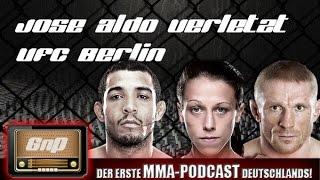 GnP Radio 26.06.2015: José Aldo verletzt / UFC Berlin