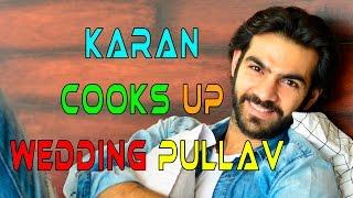 Karan V Grover cooks up Wedding Pullav