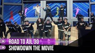 SHOWDOWN THE MOVIE | ROAD TO AJL 30